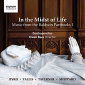 In the Midst of Life: Music from the Baldwin Partbooks I by Contrapunctus