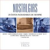 Nostalgias, Vol. 3 - 20 Éxitos Inolvidables de Siempre by Various Artists