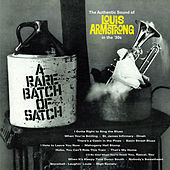A Rare Batch of Satch: The Authentic Sound of Louis Armstrong in The '30s (Bonus Track Version) by Louis Armstrong