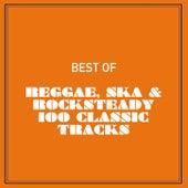 Best of Reggae, Ska & Rocksteady 100 Classic Tracks by Various Artists