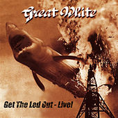 Get the Led Out - Live! by Great White