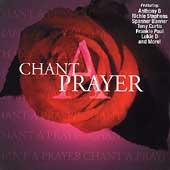 Chant A Prayer by Various Artists