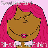 Rihanna for Babies by Sweet Little Band