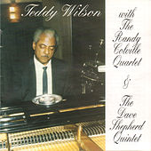 Teddy Wilson with the Randy Colville Quartet & The Dave Shepherd Quintet by Teddy Wilson