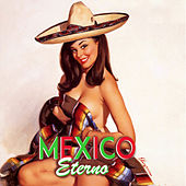 Mexico Eterno by Various Artists