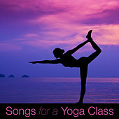 Songs for a Yoga Class by Various Artists