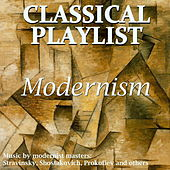 Classical Playlist: Modernism by Various Artists
