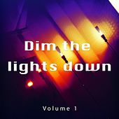 Dim the Lights Down, Vol. 1 (Smooth Chill out Tunes for Intimate Hours) by Various Artists