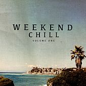 Weekend Chill, Vol. 1 (Fabulous Lay Back & Lounge Beats) by Various Artists