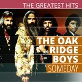 THE GREATEST HITS: The Oak Ridge Boys - Someday by The Oak Ridge Boys