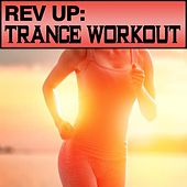 Rev Up: Trance Workout by Various Artists