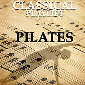 Classical Playlist: Pilates by Various Artists