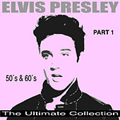 The Ultimate Collection 50's & 60's, Pt. 1 by Elvis Presley