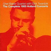 The Complete 1955 Holland Concerts by Chet Baker