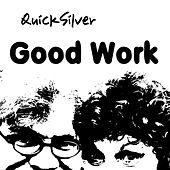 Good Work by Quicksilver Messenger Service