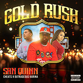 Gold Rush (feat. Cheats & Outrageous Karina) by San Quinn
