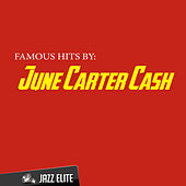 Famous Hits By June Carter Cash by Johnny Cash