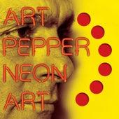 Neon Art: Volume One by Art Pepper