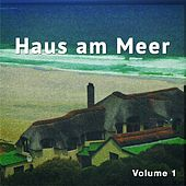 Haus Am Meer, Vol. 1 (Chill out, Chill House, Strand Und Meer) by Various Artists