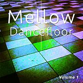 Mellow Dancefloor, Vol. 1 (Deep Electronic House Tunes) by Various Artists