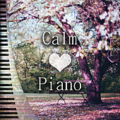 Calm Love Piano – The Best Classical Sounds with Piano, Relaxing Piano Music, Background Piano Music, Solo Piano, Chill Piano Classics, Calming Music with Magical Piano by Amazing Piano Music Collective