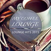 My Coffee Lounge, Vol. 1 (Mix of Finest Lay Back Tunes) by Various Artists