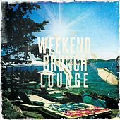 Weekend Brunch Lounge, Vol. 1 (Finest Relaxing Chill Out, Lounge & Smooth Jazz) by Various Artists