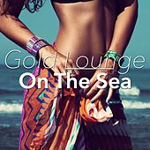 On the Sea by Gold Lounge