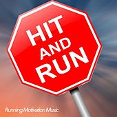 Hit and Run - Running Motivation Music by Various Artists
