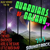 Music Inspired for The: Guardians of Galaxy 2: 70's Soundtrack by Various Artists