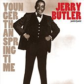 Younger Than Springtime by Jerry Butler