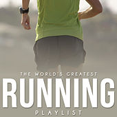 The World's Greatest Running Playlist by Various Artists