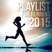 Playlist for Running 2015 by Various Artists