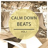 Calm Down Beats - Ibiza, Vol. 1 (White Isle Chill out Tunes for Relaxation) by Various Artists