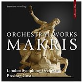 Andreas Makris: Orchestral Works by London Symphony Orchestra