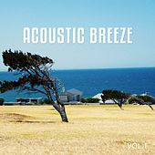 Acoustic Breeze, Vol. 1 (Relaxed Natural Chill out Tunes) by Various Artists