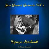 Jazz Greatest Guitarists, Vol. 2 (All Tracks Remastered) by Django Reinhardt