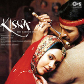 Kisna -The Warrior Poet (Original Motion Picture Soundtrack) by Various Artists