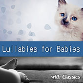 Lullabies for Babies with Classisc -  Soothing Music to Help to Sleep Your Baby, Classical Piano for Kids & Children, Classic Style with Baby Sounds, Lullaby and Goodnight, Beautiful Sleep Music for Little Angels, Baby Einstein Lullaby by Lullabies for Babies Festival