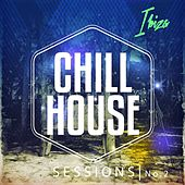 Chill House Sessions - Ibiza, Vol. 2 by Various Artists