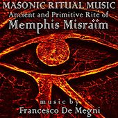 Masonic Ritual Music: Ancient and Primitive Rite of Memphis Misraïm by Francesco Demegni