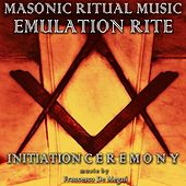 Masonic Ritual Music: Emulation (Initiation Ceremony) by Francesco Demegni