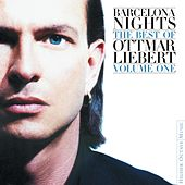 Barcelona Nights: The Best Of Ottmar Liebert  Vol. 1 by Ottmar Liebert
