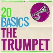 20 Basics - The Trumpet (20 Classical Masterpieces) von Various Artists