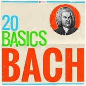 20 Basics - Bach (20 Classical Masterpieces) by Various Artists