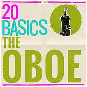 20 Basics - The Oboe (20 Classical Masterpieces) by Various Artists