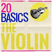 20 Basics - The Violin (20 Classical Masterpieces) by Various Artists