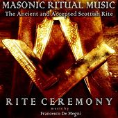 Masonic Ritual Music: The Ancient and Accepted Scottish Rite (Rite Ceremony) by Francesco Demegni