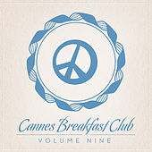Cannes Breakfast Club Volume Nine by Various Artists