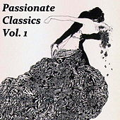 Passionate Classics, Vol. 1 by Various Artists